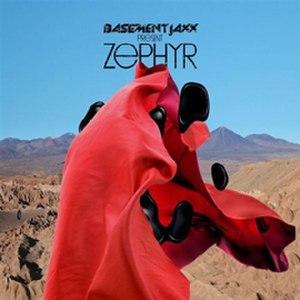Zephyr (Basement Jaxx album) - Image: Basement Jaxx Zephyr