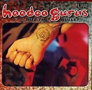 Bite the Bullet (Hoodoo Gurus album) - Image: Bite the bullet Live