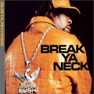 Break Ya Neck - Image: Breakyaneck