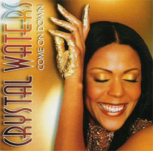 Come On Down (Crystal Waters song) - Image: Come on Down (Crystal Waters song)