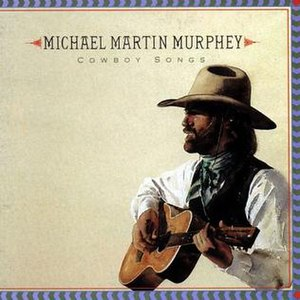 Cowboy Songs (Michael Martin Murphey album) - Image: Cowboy Songs