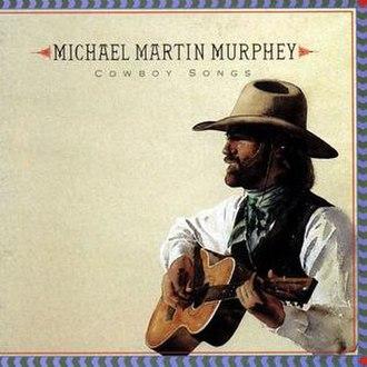 Cowboy Songs (Michael Martin Murphey album) - Image: Cowboy Songs