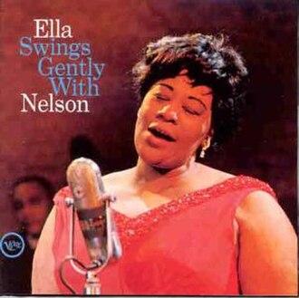 Ella Swings Gently with Nelson - Image: Ella Swings Gentlywith Nelson