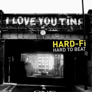 Hard to Beat - Image: Hard Fi Hard to Beat
