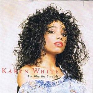 The Way You Love Me (Karyn White song) - Image: Kthewayyouloveme