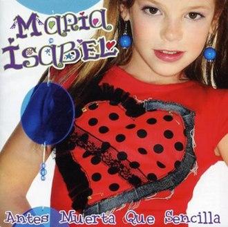 Antes muerta que sencilla - Image: Maria isabel antes muerta que sencilla single