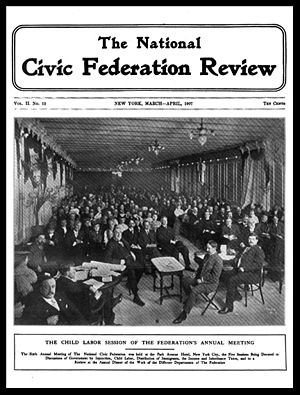 National Civic Federation - The official organ of the National Civic Federation was a magazine called The National Civic Federation Review.