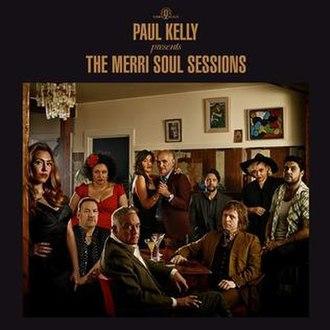 The Merri Soul Sessions - Image: Paul Kelly Presents the Merri Soul Sessions