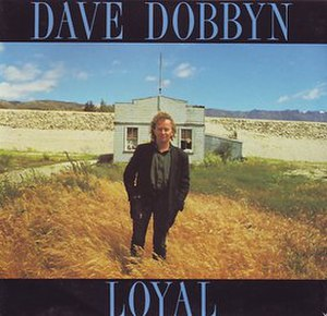 Loyal (Dave Dobbyn song) - Image: Single Cover for Loyal, Dave Dobbyn