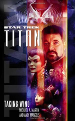 Star Trek: Titan - Cover to Star Trek: Titan: Taking Wing, the 2005 debut Titan novel.