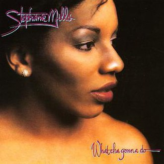 What Cha' Gonna Do with My Lovin' - Image: Stephanie Mills What Cha Gonna Do With My Lovin' album