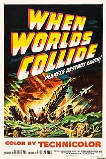 <i>When Worlds Collide</i> (1951 film) 1951 film by Rudolph Maté