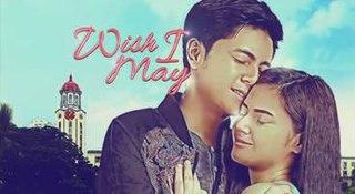 <i>Wish I May</i> (TV series) 2016 Philippine television series