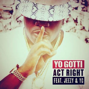 Act Right (Yo Gotti song) - Image: Yo Gotti Act Right