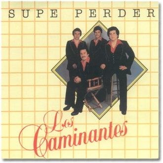 Supe Perder - Image: Album Cover Los Caminantes Supe Perder