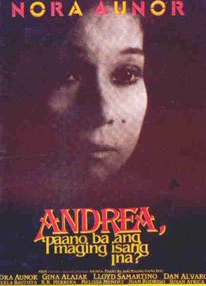 Andrea, Paano Ba ang Maging Isang Ina? - Image: Andrea, Paano Ba ang Maging Isang Ina? poster
