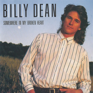 Somewhere in My Broken Heart - Image: Billy Dean My Broken Heart