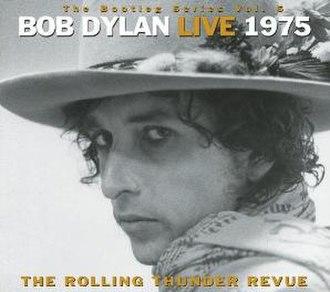 The Bootleg Series Vol. 5: Bob Dylan Live 1975, The Rolling Thunder Revue - Image: Bob Dylan The Bootleg Series, Volume 5