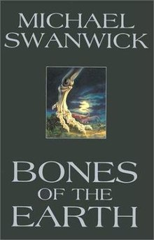 Bones of the Earth - Michael Swanwick