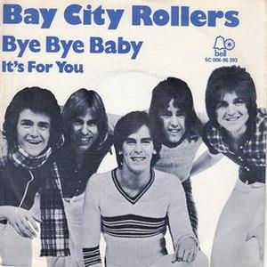 Bye, Bye, Baby (Baby Goodbye) - Image: Bye Bye Baby Bay City Rollers