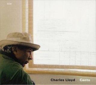 <i>Canto</i> (Charles Lloyd album) 1997 studio album by Charles Lloyd