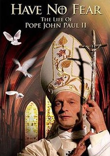<i>Have No Fear: The Life of Pope John Paul II</i> 2005 American film directed by Jeff Bleckner