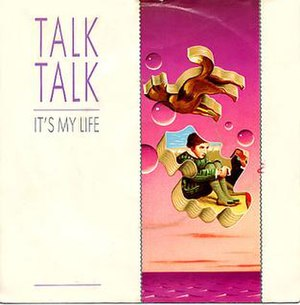 It's My Life (Talk Talk song) - Image: It's my life (talk talk)