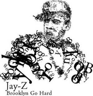 Brooklyn Go Hard - Image: Jay z brooklyn go hard
