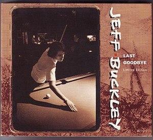 Last Goodbye (Jeff Buckley song) - Image: Jeff Buckley Last Goodbye