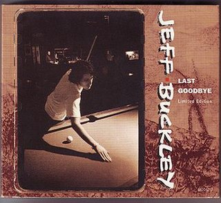 Last Goodbye (Jeff Buckley song) 1994 single by Jeff Buckley