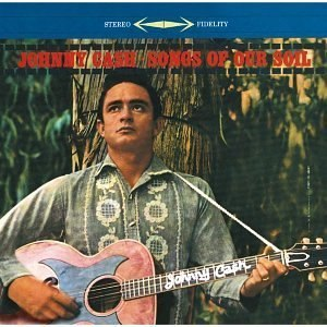 Songs of our Soil - Image: Johnny Cash Songs Of Our Soil