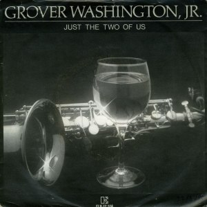 Just the Two of Us (Grover Washington Jr. song)