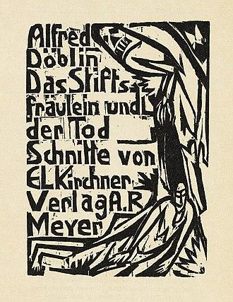 "Alfred Döblin - Illustrated title page of Döblin's novella ""Das Stiftsfräulein und der Tod""; woodcut by Ernst Ludwig Kirchner"