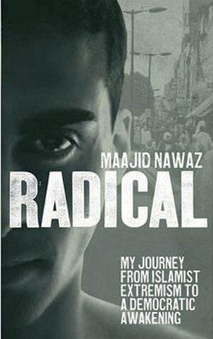 """Radical: My Journey out of Islamist Extremism - Image: Maajid Nawaz book """"Radical"""""""