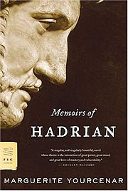 Memoirs of Hadrian, by Marguerite Yourcenar.