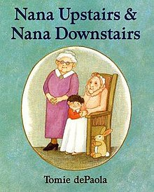 http://upload.wikimedia.org/wikipedia/en/thumb/6/64/Nana_Upstairs_and_Nana_Downstairs_%28dePaola_book%29_cover.jpg/220px-Nana_Upstairs_and_Nana_Downstairs_%28dePaola_book%29_cover.jpg
