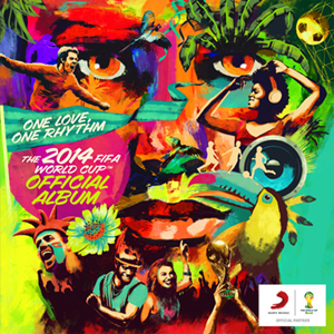 One Love, One Rhythm – The 2014 FIFA World Cup Official Album - Image: One Love, One Rhythm
