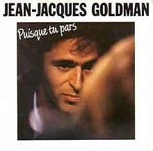 puisque tu pars de jean jacques goldman