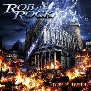 Holy Hell (Rob Rock album) - Image: Robrockholyhellcover hires