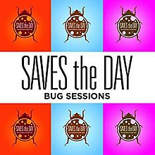 Saves the Day - Bug Sessions cover.jpg
