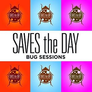 Bug Sessions - Image: Saves the Day Bug Sessions cover