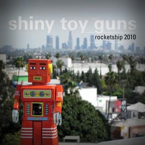 Rocketship 2010 - Image: Shiny Toy Guns Rocketship 2010