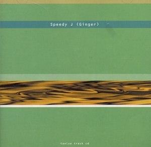 Ginger (Speedy J album) - Image: Speedyj ginger