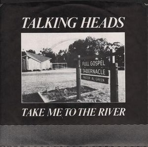 Take Me to the River - Image: Talking Heads Take Me to the River