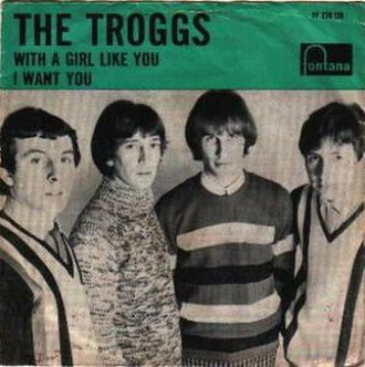 With a Girl Like You - Image: The Troggs With a Girl Like You