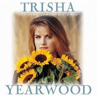 The Song Remembers When - Image: Trisha Yearwood Song Remembers When