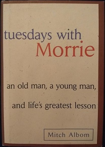 tuesdays with morrie quotes. The book tells about Morrie in