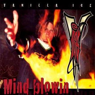Mind Blowin' - Image: Vanilla Ice Mind Blowin 308619
