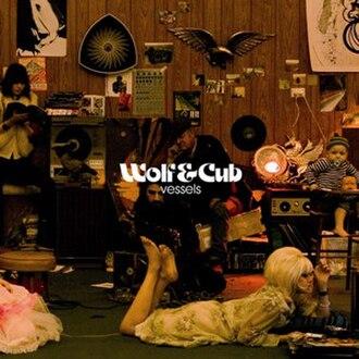 Vessels (Wolf & Cub album) - Image: Vessels (Wolf & Cub album)