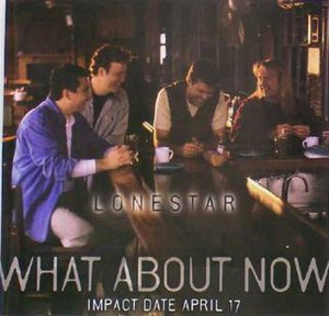 What About Now (Lonestar song) - Image: Whataboutnow